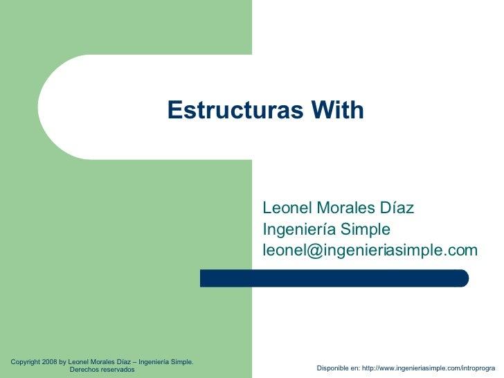 Estructuras With Leonel Morales Díaz Ingeniería Simple [email_address] Disponible en: http://www.ingenieriasimple.com/intr...