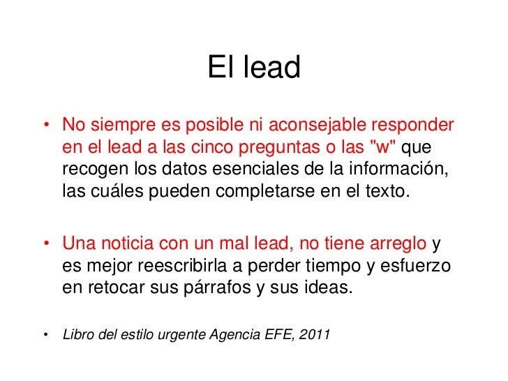 """El lead• No siempre es posible ni aconsejable responder  en el lead a las cinco preguntas o las """"w"""" que  recogen los datos..."""