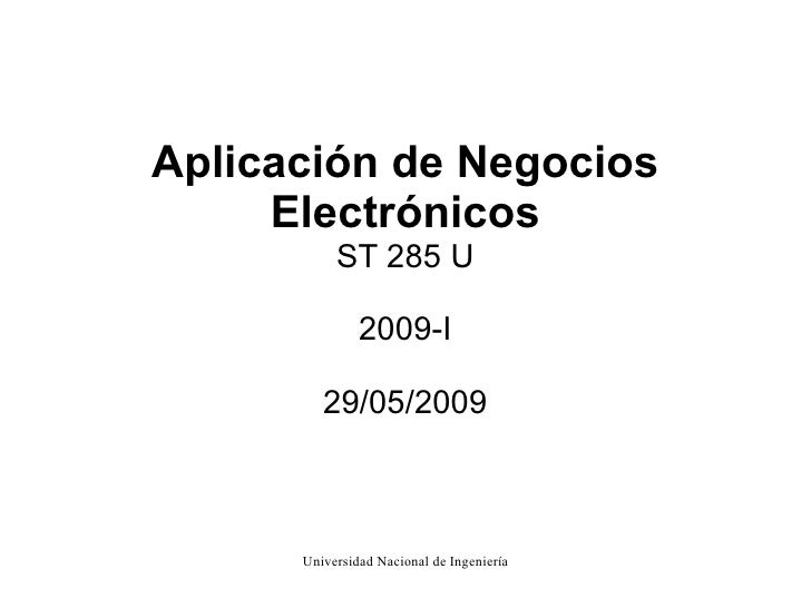 Aplicación de Negocios Electrónicos ST 285 U 2009-I 29/05/2009
