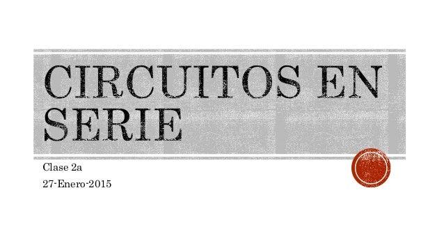 Clase 2a 27-Enero-2015