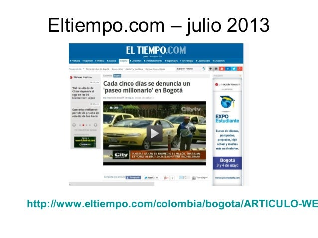 Eltiempo.com – julio 2013 http://www.eltiempo.com/colombia/bogota/ARTICULO-WE