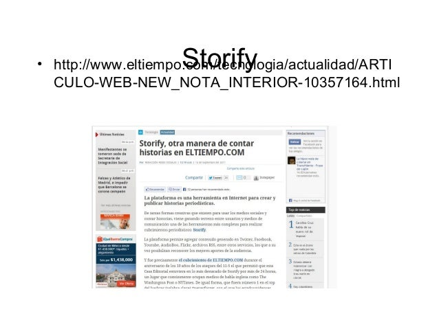 Storify• http://www.eltiempo.com/tecnologia/actualidad/ARTI CULO-WEB-NEW_NOTA_INTERIOR-10357164.html