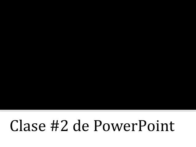 Clase #2 de PowerPoint
