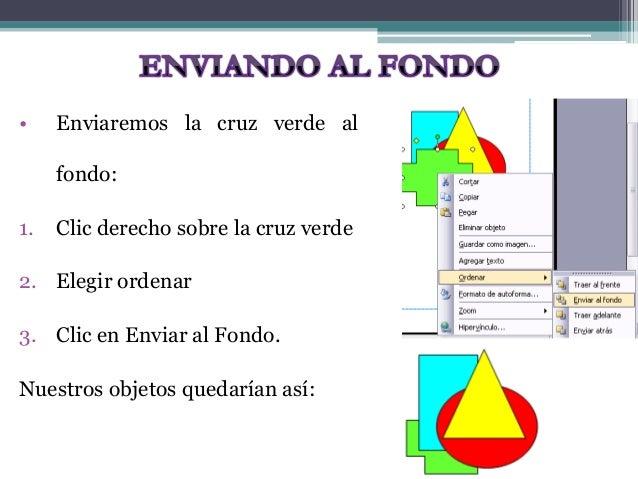 • Enviaremos la cruz verde al  fondo:  1. Clic derecho sobre la cruz verde  2. Elegir ordenar  3. Clic en Enviar al Fondo....