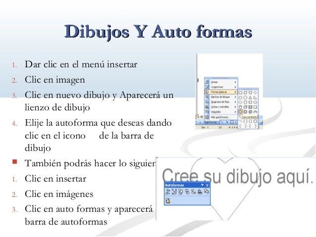 DDiibbuujjooss YY AAuuttoo ffoorrmmaass  1. Dar clic en el menú insertar  2. Clic en imagen  3. Clic en nuevo dibujo y Apa...