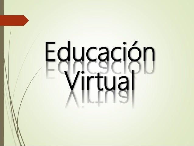 Clase2: Educacion virtual Slide 2