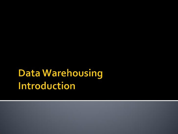    Data sources often store only current data,    not historical data   Corporate decision making requires a unified    ...