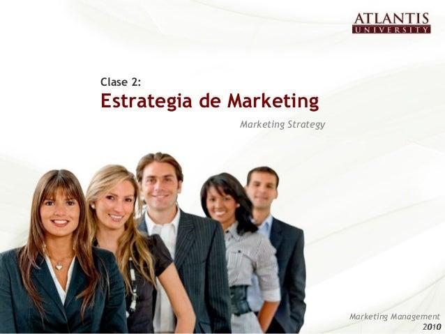 Clase 2: Estrategia de Marketing Marketing Strategy Marketing Management 20102010