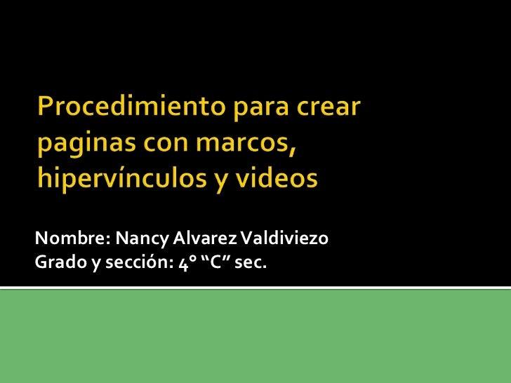 """Nombre: Nancy Alvarez ValdiviezoGrado y sección: 4° """"C"""" sec."""