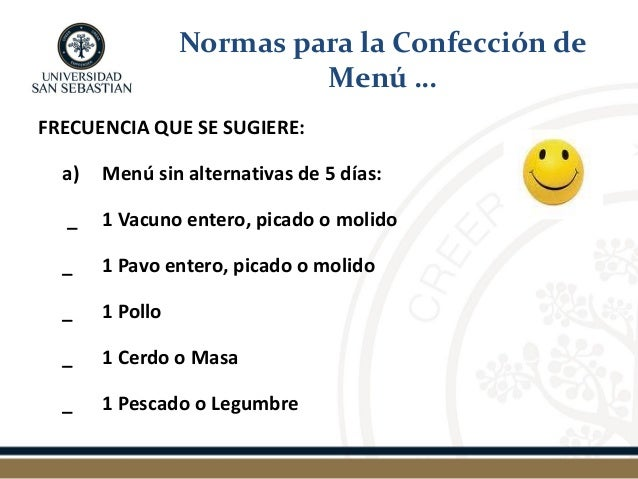 FRECUENCIA QUE SE SUGIERE: a) Menú sin alternativas de 5 días: _ 1 Vacuno entero, picado o molido _ 1 Pavo entero, picado ...