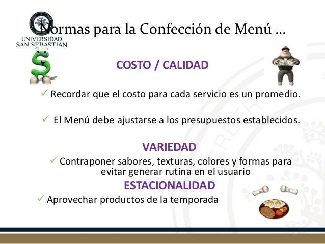Normas para la Confección de Menú …  COSTO / CALIDAD  Recordar que el costo para cada servicio es un promedio.   El Menú...