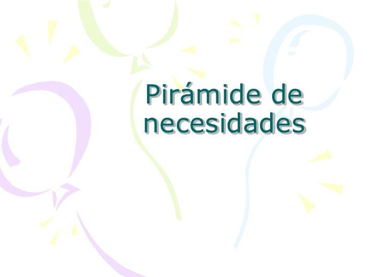 Pirámide de necesidades <br />