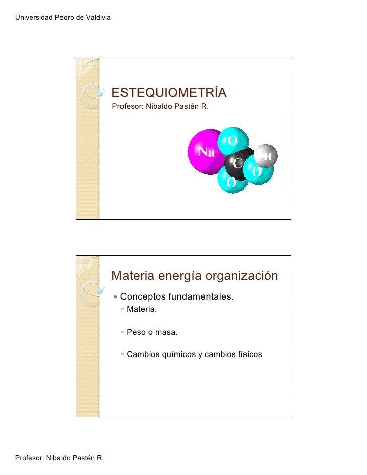 Universidad Pedro de Valdivia                                     ESTEQUIOMETRÍA                                 Profesor:...