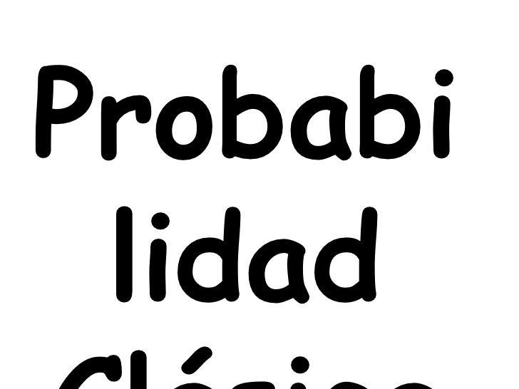 Probabilidad Clásica<br />