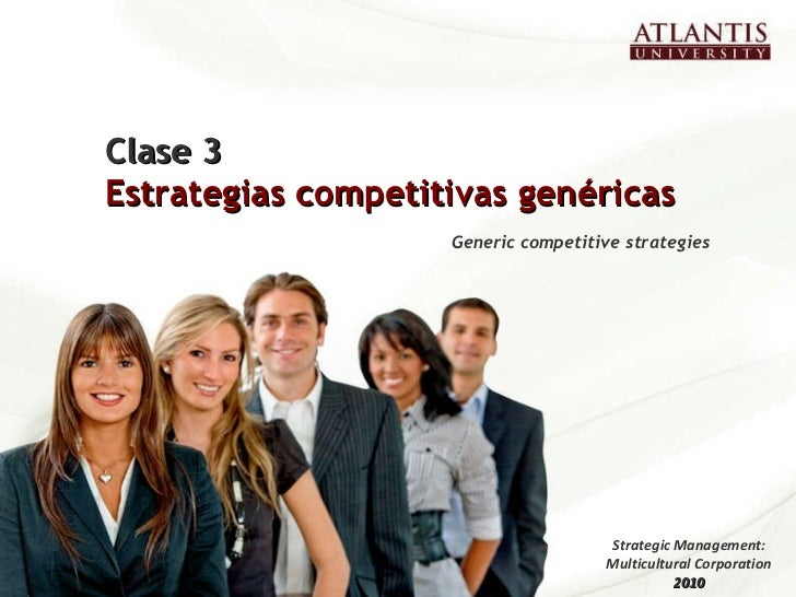 Clase 3 Estrategias competitivas genéricas Generic competitive strategies  Strategic Management: Multicultural Corporation...