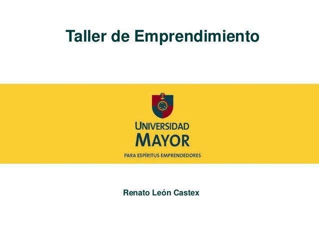 Taller de Emprendimiento Renato León Castex