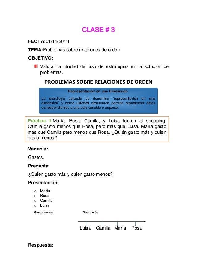CLASE # 3 FECHA:01/11/2013 TEMA:Problemas sobre relaciones de orden. OBJETIVO: Valorar la utilidad del uso de estrategias ...