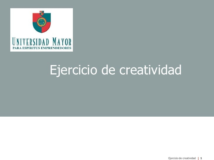 Ejercicio de creatividad                          Ejercicio de creatividad   1
