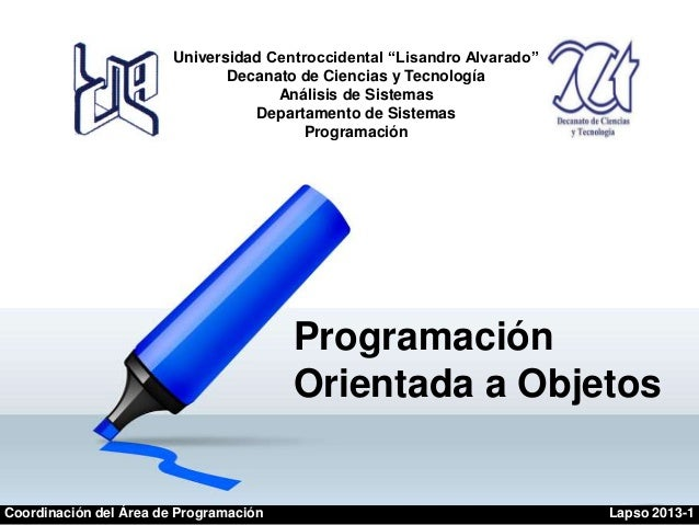 """Programación Orientada a Objetos Universidad Centroccidental """"Lisandro Alvarado"""" Decanato de Ciencias y Tecnología Análisi..."""