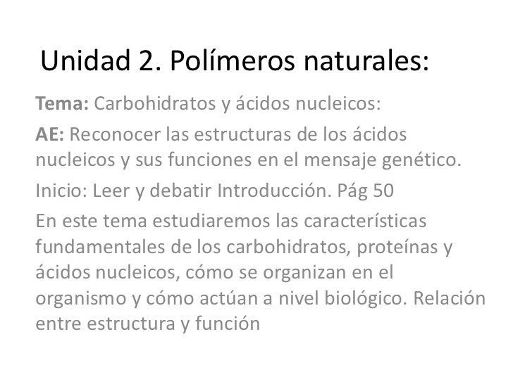 Unidad 2. Polímeros naturales:Tema: Carbohidratos y ácidos nucleicos:AE: Reconocer las estructuras de los ácidosnucleicos ...