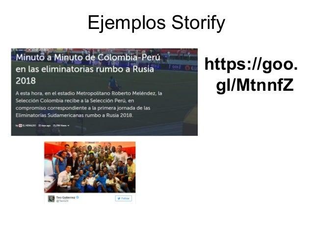 Ejemplos Storify https://goo. gl/MtnnfZ