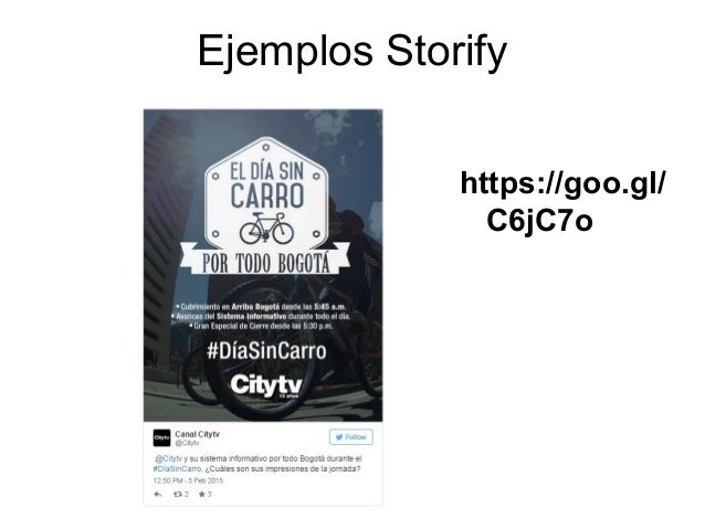 Ejemplos Storify https://goo.gl/ C6jC7o