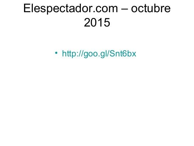 Elespectador.com – octubre 2015 • http://goo.gl/Snt6bx
