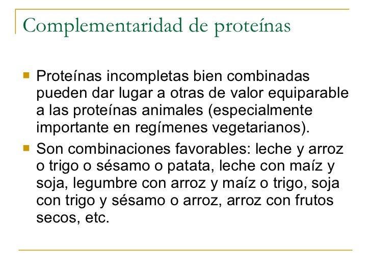 Complementaridad de proteínas <ul><li>Proteínas incompletas bien combinadas pueden dar lugar a otras de valor equiparable ...