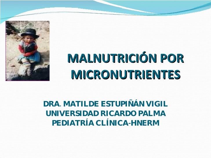 Malnutrición por micronutrientes Slide 1
