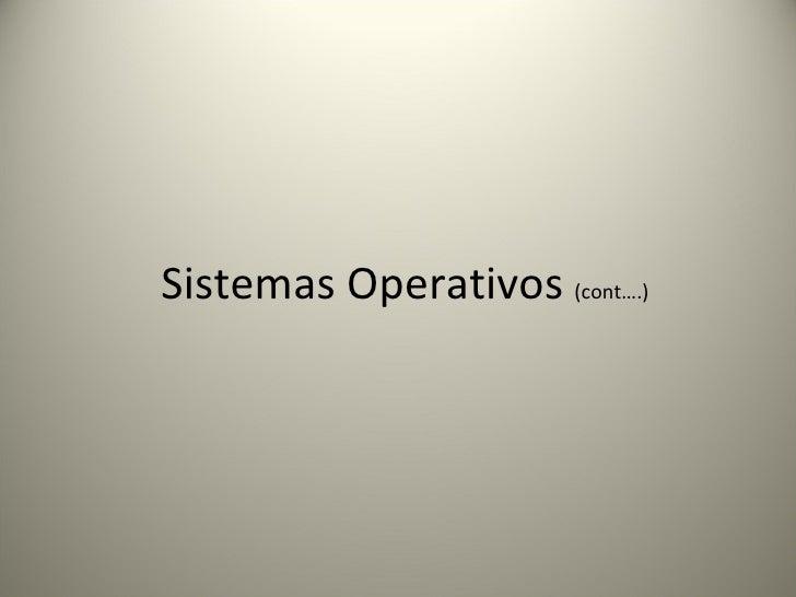 Sistemas Operativos  (cont….)