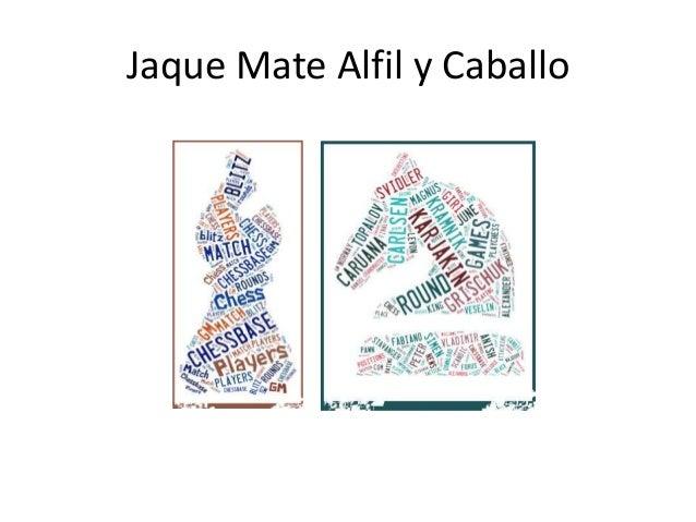 Jaque Mate Alfil y Caballo