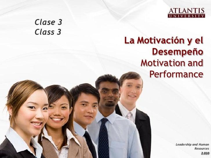 Clase 3Class 3          La Motivación y el                Desempeño              Motivation and               Performance ...