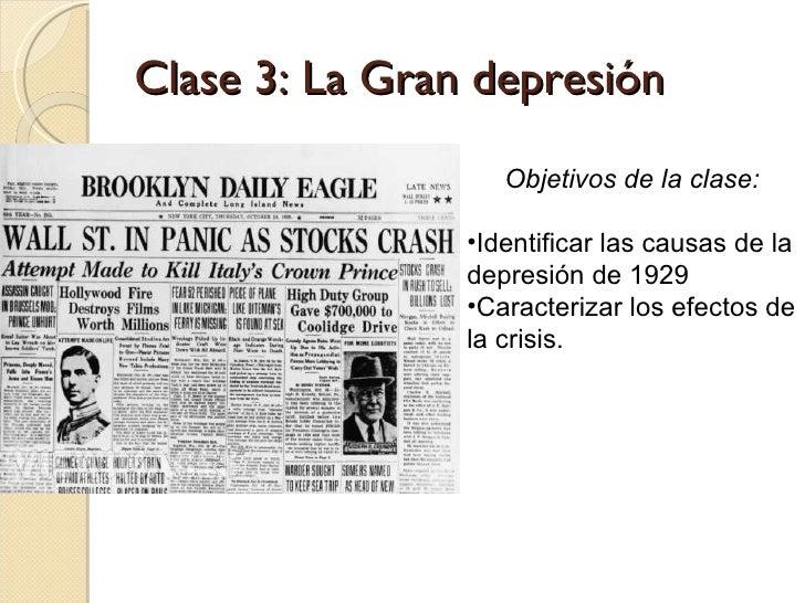 Clase 3: La Gran depresión                   Objetivos de la clase:                •Identificar las causas de la          ...