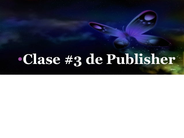 •Clase #3 de Publisher