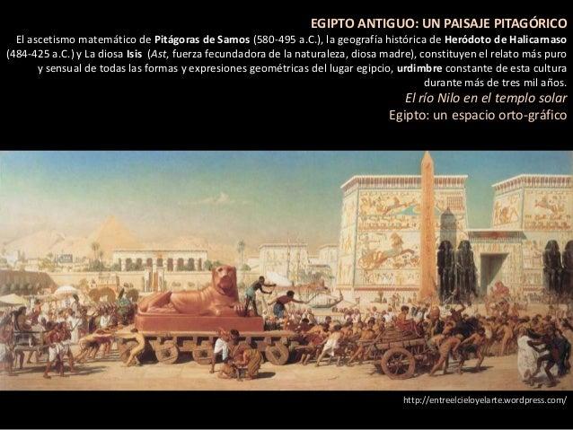 EGIPTO ANTIGUO: UN PAISAJE PITAGÓRICO  El ascetismo matemático de Pitágoras de Samos (580-495 a.C.), la geografía históric...