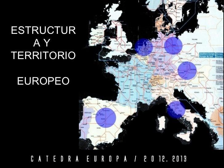 ESTRUCTUR   AYTERRITORIOEUROPEO   C A T E D R A E U R O P A / 2 0 12. 2013