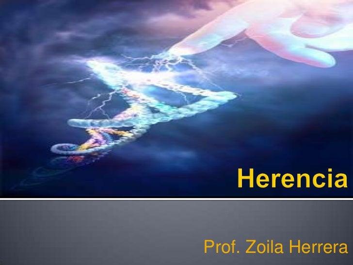 Herencia<br />Prof. Zoila Herrera<br />