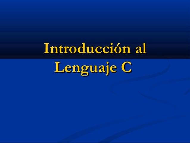 Introducción al  Lenguaje C