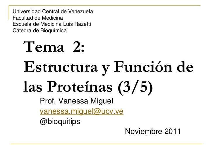 Universidad Central de VenezuelaFacultad de MedicinaEscuela de Medicina Luis RazettiCátedra de Bioquímica    Tema 2:    Es...