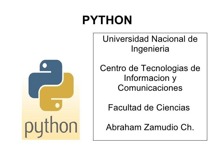 PYTHON   Universidad Nacional de          Ingenieria    Centro de Tecnologias de        Informacion y       Comunicaciones...