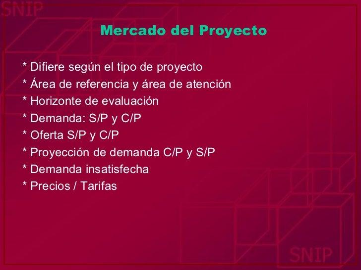 Mercado del Proyecto <ul><li>* Difiere según el tipo de proyecto </li></ul><ul><li>* Área de referencia y área de atención...