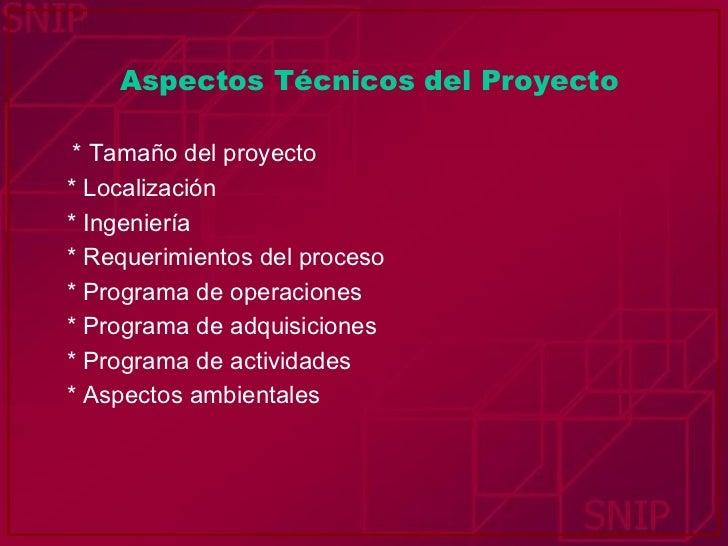 Aspectos Técnicos del Proyecto <ul><li>* Tamaño del proyecto </li></ul><ul><li>* Localización </li></ul><ul><li>* Ingenier...