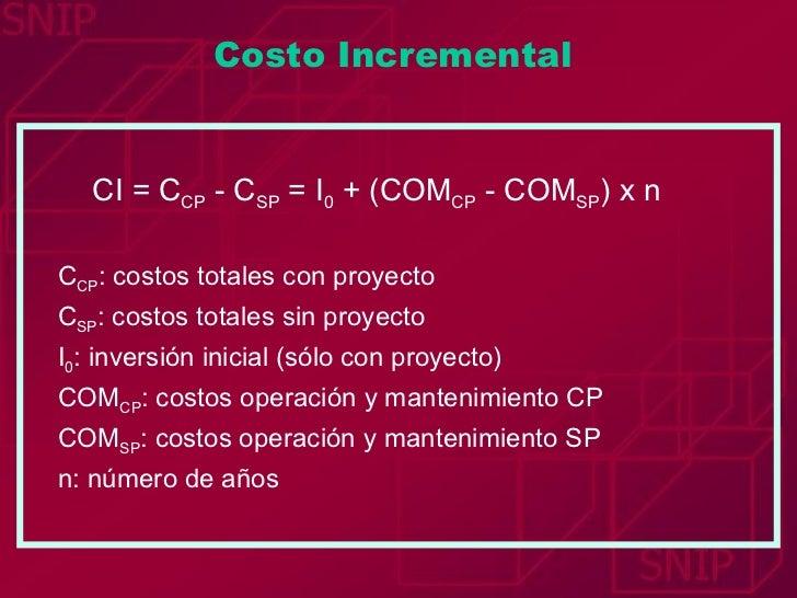 <ul><li>  CI = C CP  - C SP  = I 0  + (COM CP  - COM SP ) x n </li></ul><ul><li>C CP : costos totales con proyecto </li></...