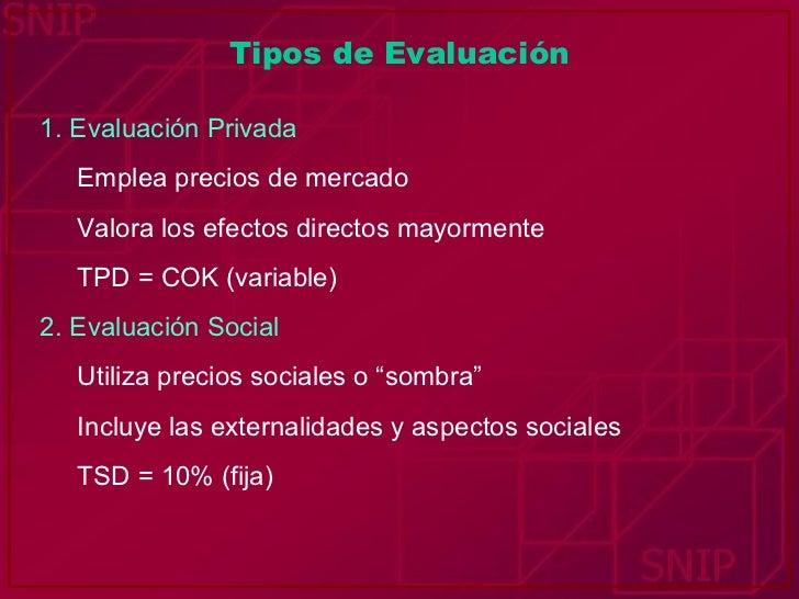 Tipos de Evaluación <ul><li>1. Evaluación Privada </li></ul><ul><li>Emplea precios de mercado </li></ul><ul><li>Valora los...