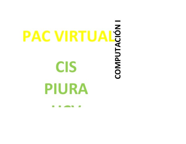 PAC VIRTUAL COMPUTACIÓNI CIS PIURA UCV