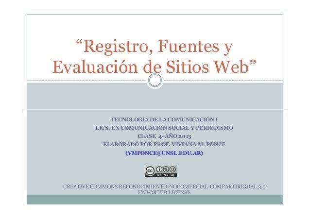 """""""Registro, Fuentes y Evaluación de Sitios Web"""" TECNOLOGÍA DE LA COMUNICACIÓN I LICS. EN COMUNICACIÓN SOCIAL Y PERIODISMO C..."""