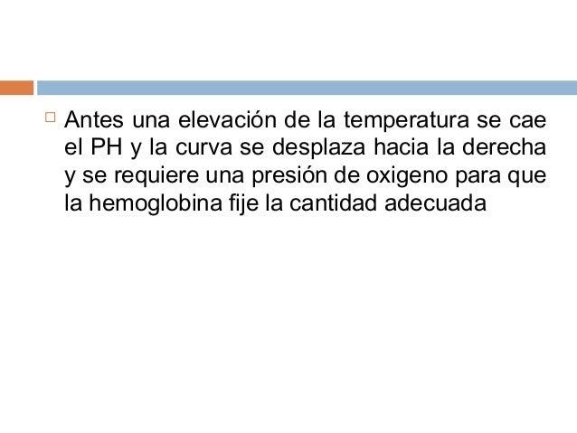  La metahemoglobina se presenta cuando el hierro queforma parte de la hemoglobina se altera al punto deperder su capacida...