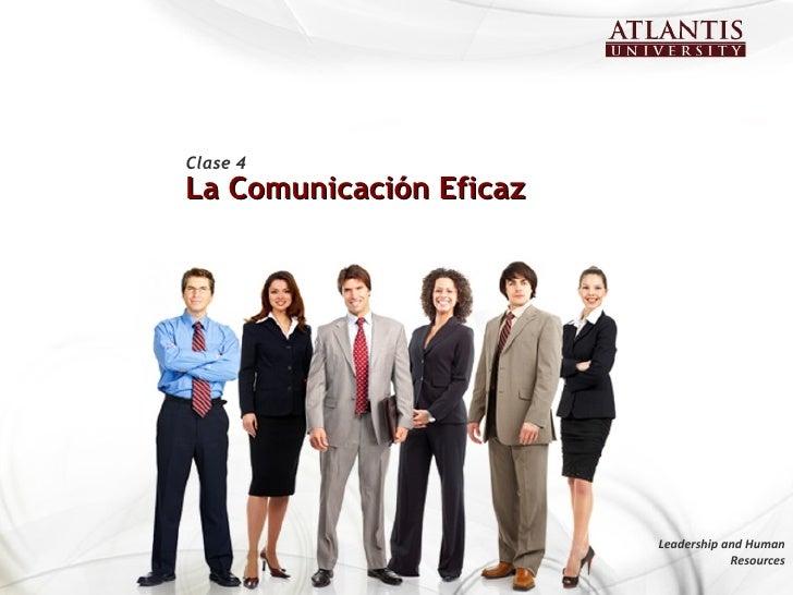 Clase 4La Comunicación Eficaz                         Leadership and Human                                     Resources