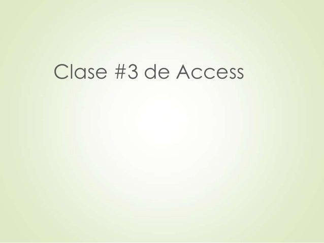Clase #3 de Access