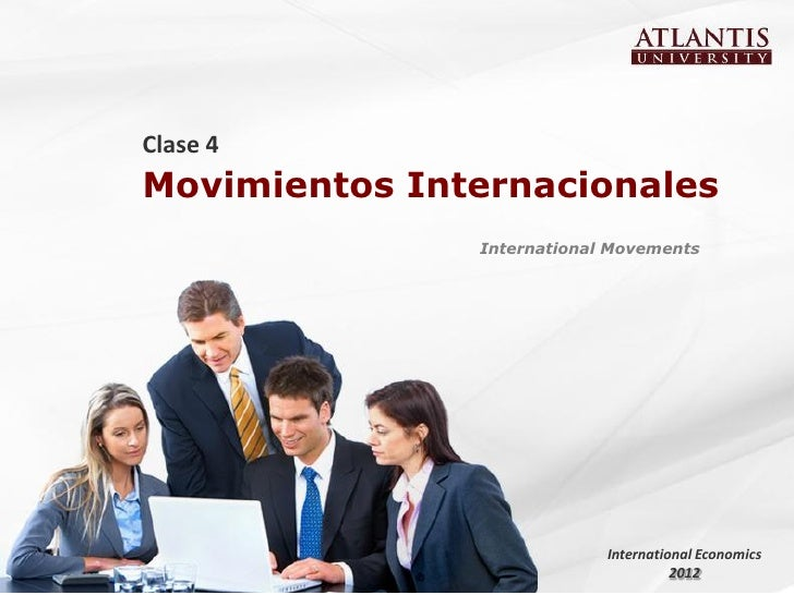 Clase 4Movimientos Internacionales               International Movements                            International Economic...
